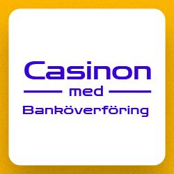 Casino med banköverföring casino